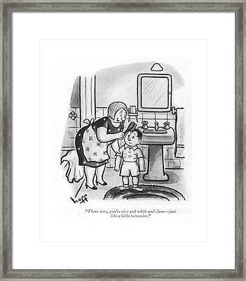 There Now, You're Nice And White And Clean - Framed Print