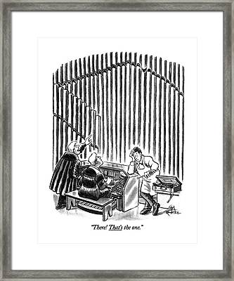 There! That's The One Framed Print by Ed Fisher