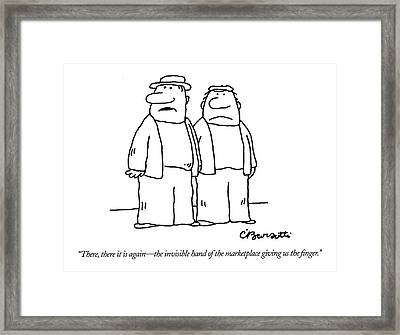 There, There It Is Again - The Invisible Hand  Of Framed Print by Charles Barsotti