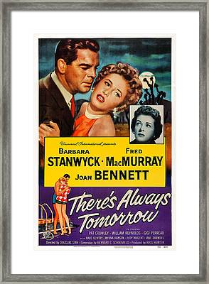 Theres Always Tomorrow, Us Poster Framed Print by Everett