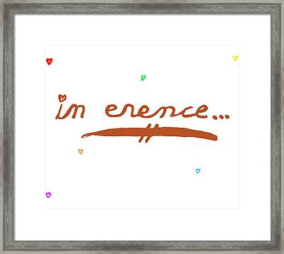 There's No F In Inference Framed Print
