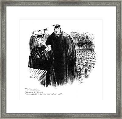 There's No Mention Of An Honorary Degree Framed Print