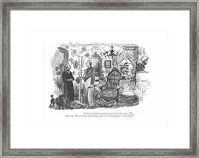 There's Really Nothing Wrong With The Room Framed Print by Perry Barlow