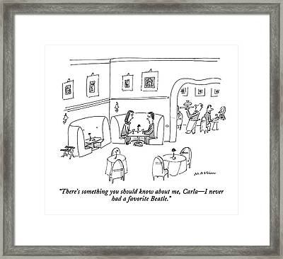 There's Something You Should Know Framed Print
