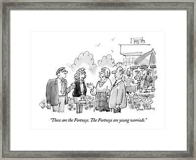 These Are The Fortneys.  The Fortneys Are Young Framed Print by Dana Fradon