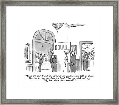 These Are Your Friends The Erskines Framed Print by Jack Ziegler