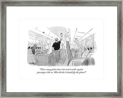 These Smug Pilots Have Lost Touch With Regular Framed Print