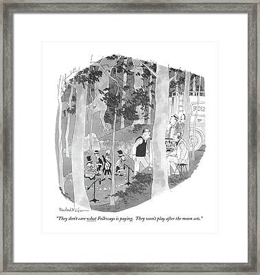They Don't Care What Folkways Is Paying Framed Print