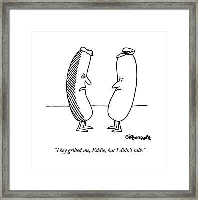 They Grilled Framed Print by Charles Barsotti