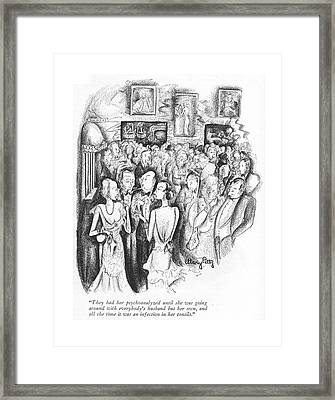 They Had Her Psychoanalyzed Until She Was Going Framed Print by Mary Petty