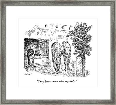 They Have Extraordinary Taste Framed Print