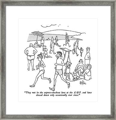 They Met In The Express-checkout Lane At The A. & Framed Print