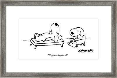 They Moved My Bowl Framed Print by Charles Barsotti