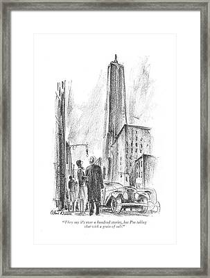 They Say It's Over A Hundred Stories Framed Print