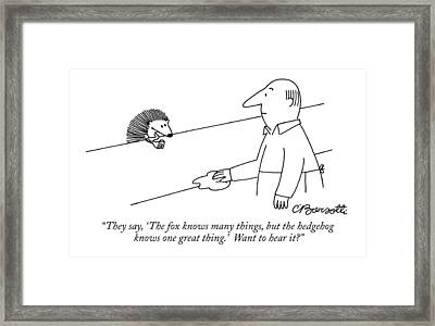 They Say, 'the Fox Knows Many Things, But Framed Print