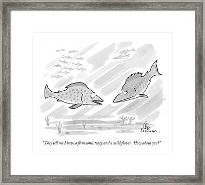 They Tell Me I Have A Firm Consistency And A Mild Framed Print by Leo Cullum