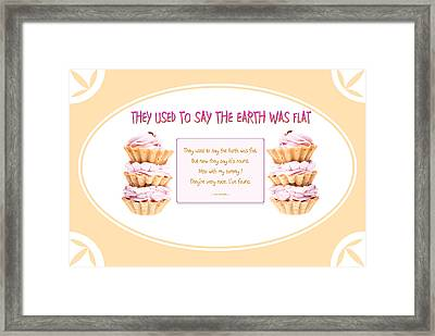They Used To Say The Earth Was Flat Framed Print by Brian D Meredith