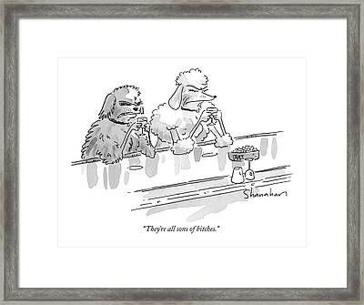 They're All Sons Of Bitches Framed Print by Danny Shanahan
