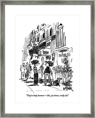 They're Baby Boomers - Like Framed Print