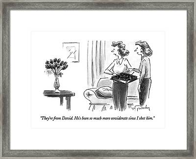 They're From David.  He's Been So Much More Framed Print