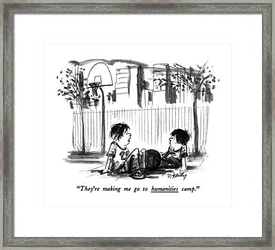 They're Making Me Go To Humanities Camp Framed Print