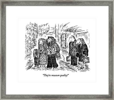 They're Museum Quality! Framed Print by Edward Koren