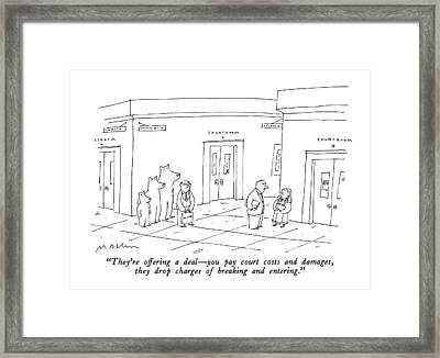 They're Offering A Deal - You Pay Court Costs Framed Print by Michael Maslin