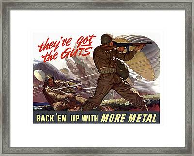 They've Got The Guts Back Em Up With More Metal Framed Print