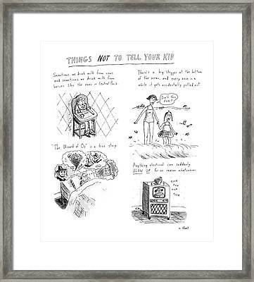 Things Not To Tell Your Kid Framed Print