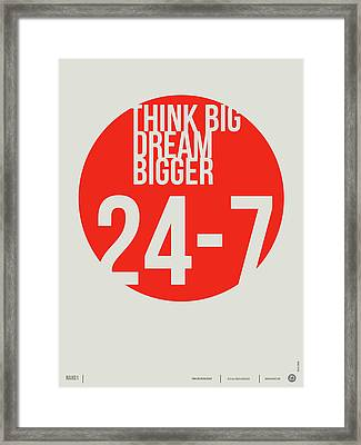 Think Big Dream Bigger Poster Framed Print by Naxart Studio