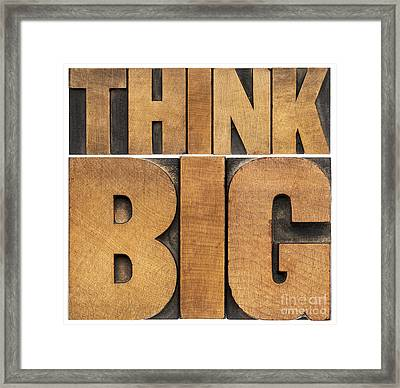 Think Big In Wood Type Framed Print