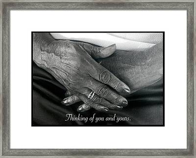 Thinking Of You And Yours. Framed Print