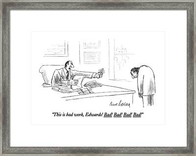 This Is Bad Work Framed Print by Mort Gerberg