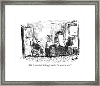 This Is Incredible! I Thought Amelia Earhart Framed Print by Robert Weber