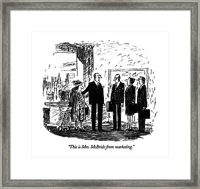 This Is Mrs. Mcbride From Marketing Framed Print by Robert Weber