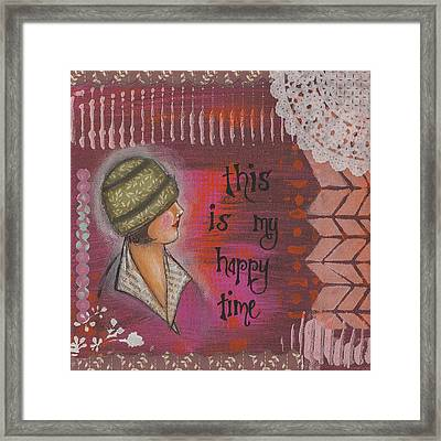 This Is My Happy Time Cheerful Inspirational Art Framed Print by Stanka Vukelic