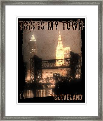 This Is My Town Cleveland Framed Print by Kenneth Krolikowski