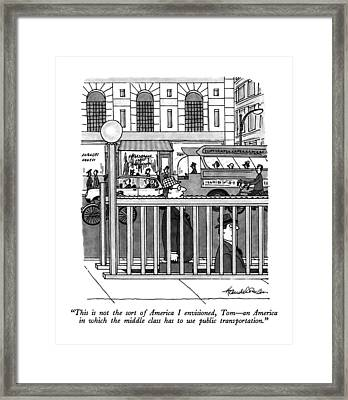 This Is Not The Sort Of America I Envisioned Framed Print by J.B. Handelsman