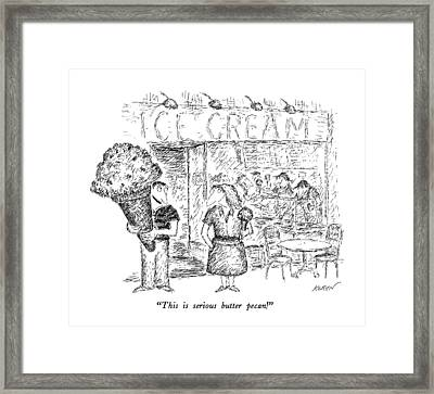 This Is Serious Butter Pecan! Framed Print