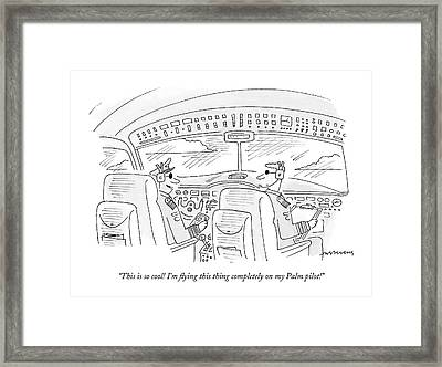 This Is So Cool! I'm Flying This Thing Completely Framed Print by Mick Stevens