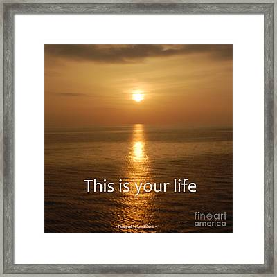 Framed Print featuring the photograph This Is Your Life by Linda Prewer