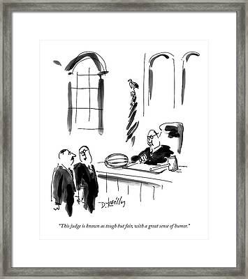 This Judge Is Known As Tough But Fair Framed Print by Donald Reilly