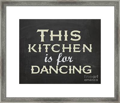 This Kitchen Is For Dancing Framed Print by Natalie Skywalker