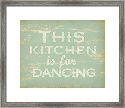 This Kitchen Is For Dancing Print Framed Print