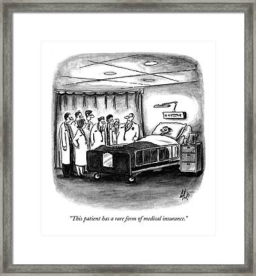 This Patient Has A Rare Form Of Medical Insurance Framed Print by Frank Cotham