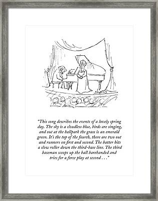 This Song Describes The Events Of A Lovely Spring Framed Print by Sidney Harris