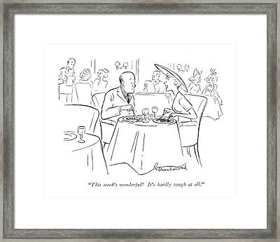 This Steak's Wonderful! It's Hardly Tough At All Framed Print