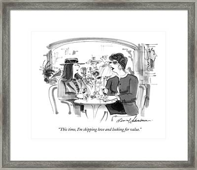 This Time, I'm Skipping Love And Looking Framed Print