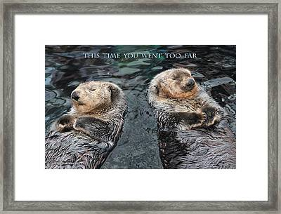 This Time You Went Too Far W/title Framed Print by Aleksander Rotner