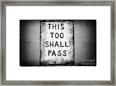 This Too Shall Pass Framed Print by John Rizzuto